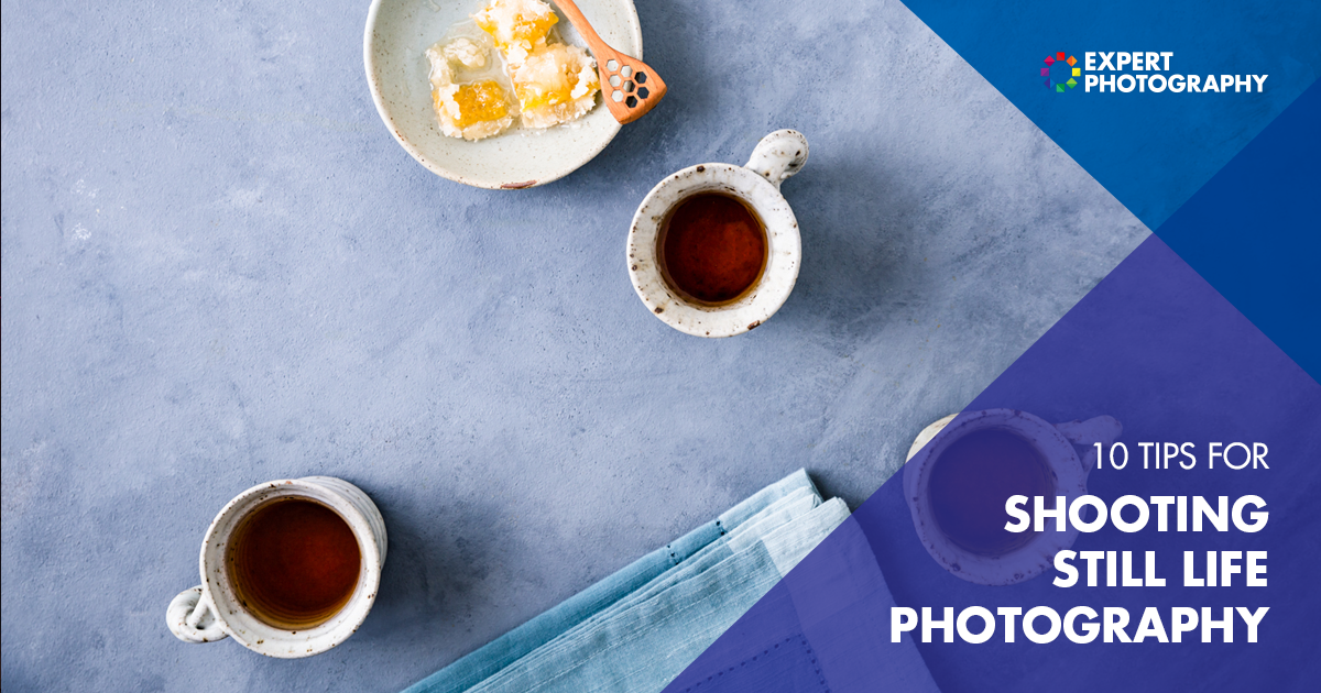 10 Tips and Ideas for Shooting Still Life Photography
