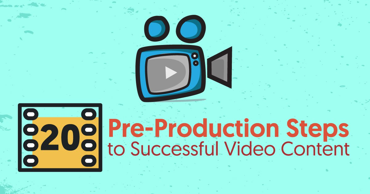 20 Pre-Production Tips to Create Successful Video Content in 2019
